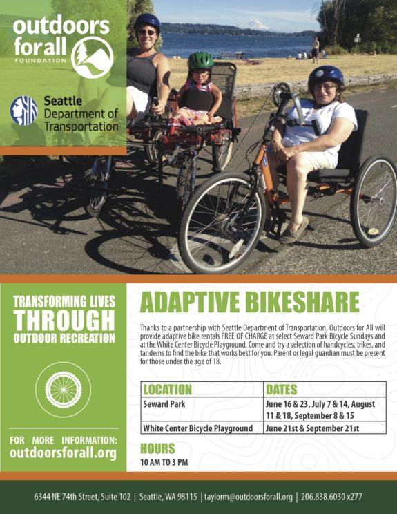 Flier about summer adaptive bikeshare programming: LOCATION DATES Seward Park June 16 & 23, July 7 & 14, August 11 & 18, September 8 & 15 White Center Bicycle Playground June 21st & September 21st. HOURS 10 AM TO 3 PM
