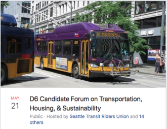 Screenshot of the event listing for the District 6 Candidate Forum on Transportation, Housing and Sustainability. Header image is of a Metro trolley bus with a bike on the front rack. May 21. Hosted by Seattle Transit Riders Union and 14 others.